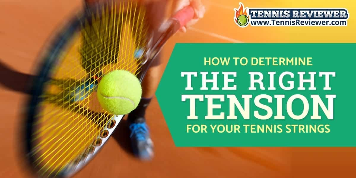 How to determine the right tension for your tennis strings