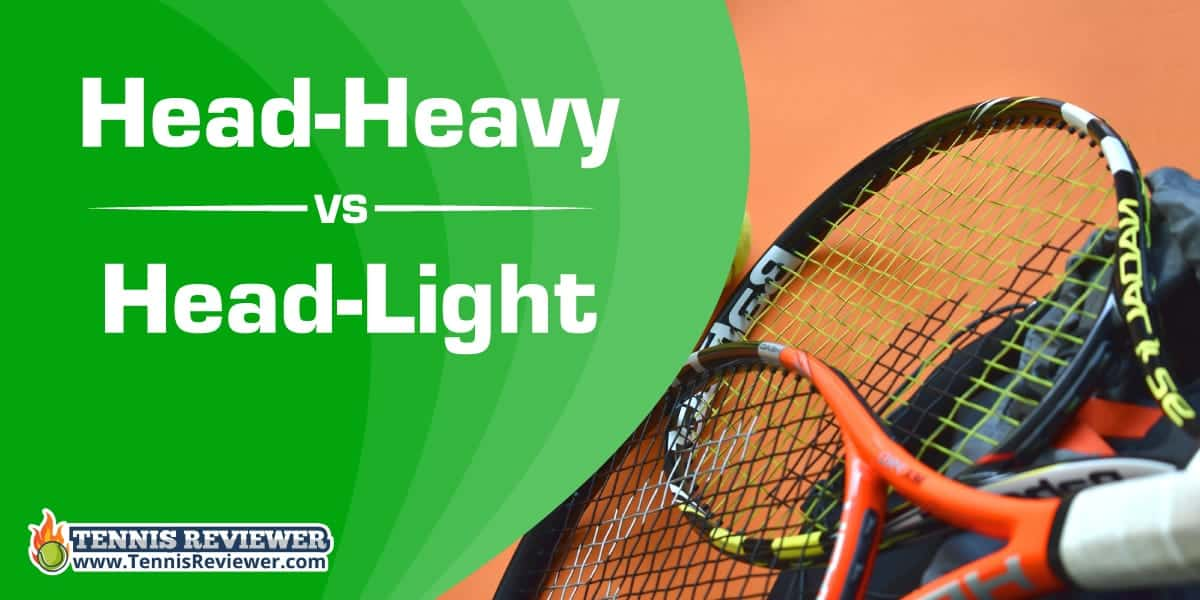 Head-heavy vs head-light tennis rackets